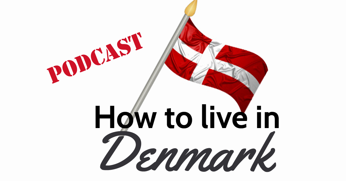 The How to Live in Denmark podcast is for expatriates living in Denmark.